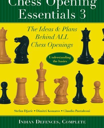 Chess Opening Essentials, Volume 3: Indian Defences, Complete
