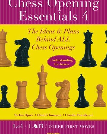 Chess Opening Essentials, Volume 4: 1.c4 / 1.Nf3 / Other First Moves