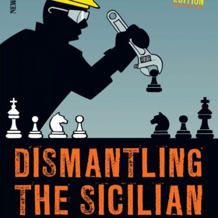 Dismantling the Sicilian – New and Updated Edition: A Complete Modern Repertoire for White