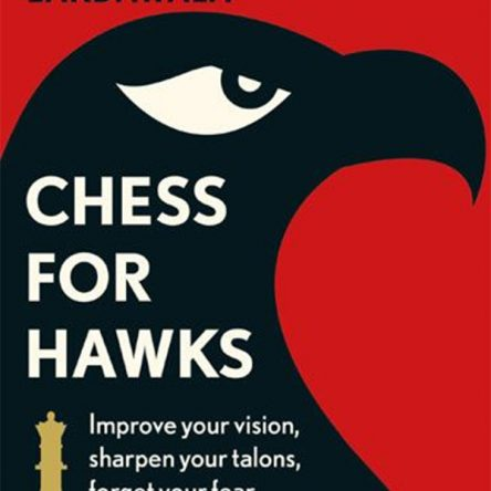 Chess for Hawks: Improve your Vision, Sharpen your Talons, Forget your Fear