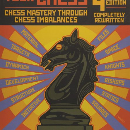 How to Reassess your Chess – 4th Edition: Chess Mastery through Chess Imbalances