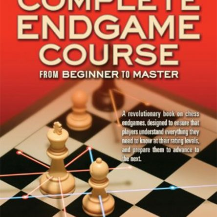 Silman's Complete Endgame Course: From Beginner to Master