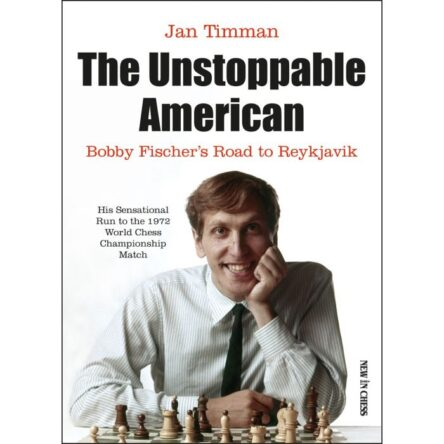 The Unstoppable American: Bobby Fischer's Road to Reykjavik